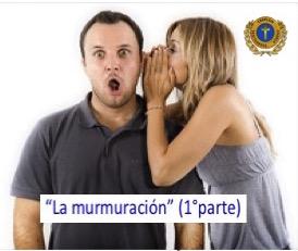 """""""La murmuración"""" (1°parte)"""